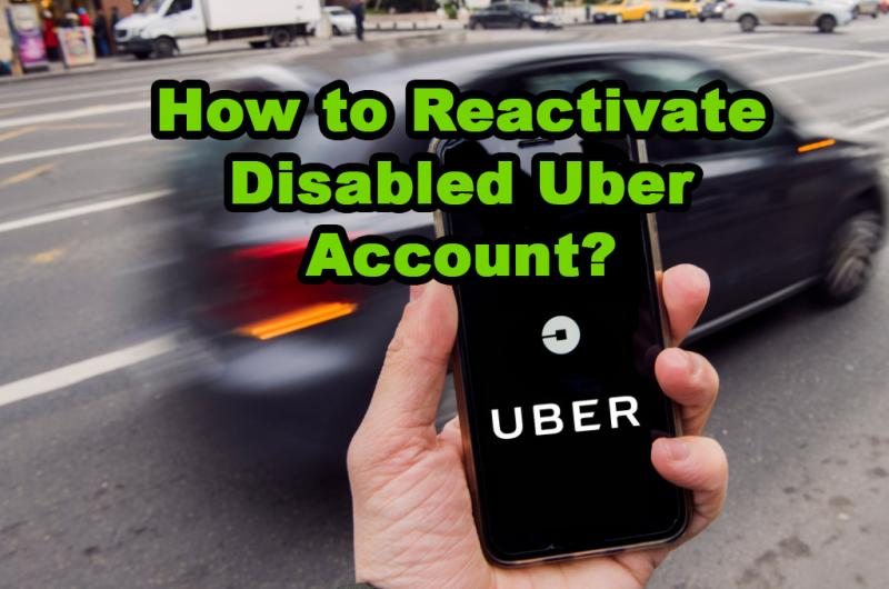 How to Reactivate Disabled Uber Account?