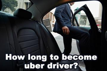 How Long to Become an Uber Driver