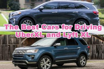 The Best Cars for Driving UberXL and Lyft XL