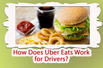 How Does Uber Eats Work for Drivers?