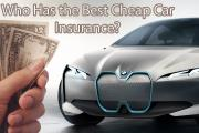 Who Has the Best Cheap Car Insurance?